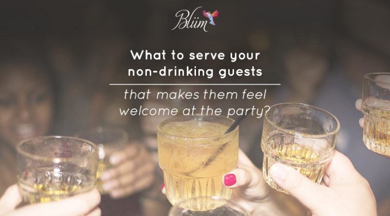 What to serve your non-drinking guests that makes them feel welcome at the party?